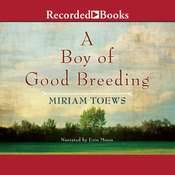 A Boy of Good Breeding, by Miriam Toews