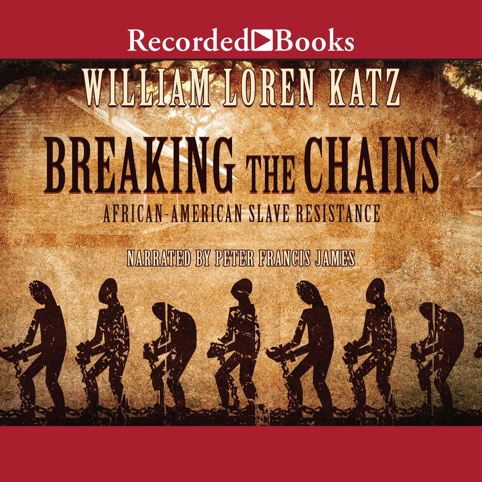 Printable Breaking the Chains: African American Slave Resistance Audiobook Cover Art