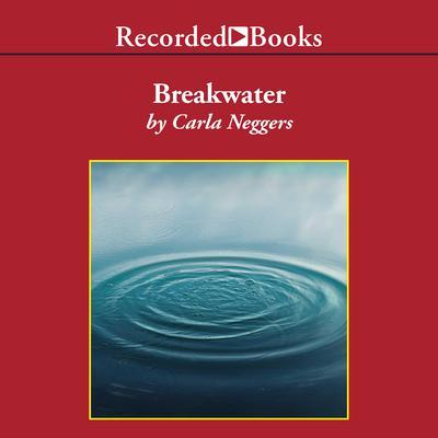 Breakwater Audiobook, by Carla Neggers