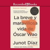 breve y maravillosa vida de Óscar Wao, La Audiobook, by Junot Díaz