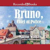 Bruno, Chief of Police, by Martin Walker