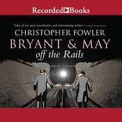 Bryant & May off the Rails, by Christopher Fowler