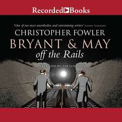 Bryant & May off the Rails Audiobook, by Christopher Fowler