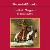 Buffalo Wagons Audiobook, by Elmer Kelton
