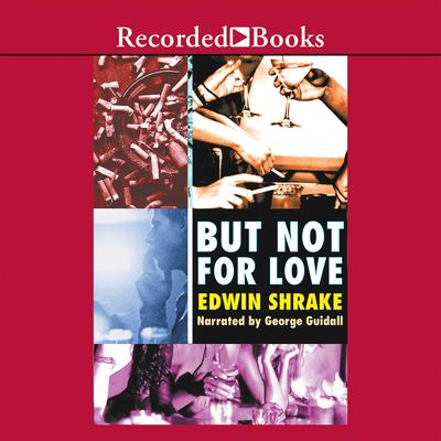 But Not For Love Audiobook, by Edwin Shrake