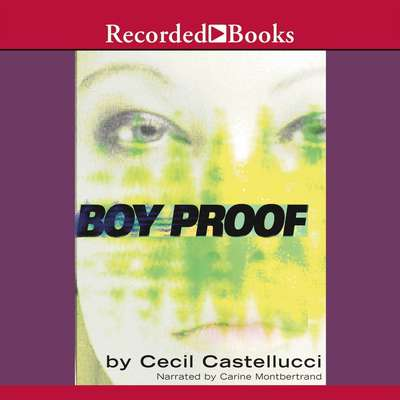 Boy Proof Audiobook, by Cecil Castellucci