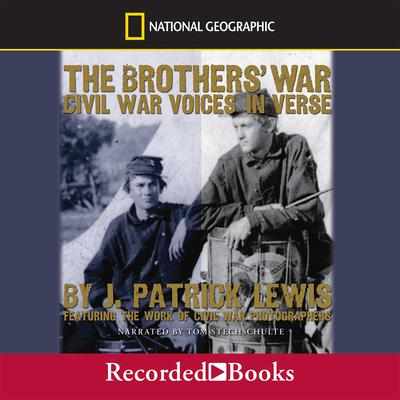 The Brothers War: Civil War Voices in Verse Audiobook, by J. Patrick Lewis