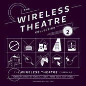 The Wireless Theatre Collection, Vol. 2 Audiobook, by the Wireless Theatre Company, Susan  Casanove, Lester Barry