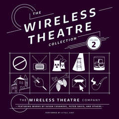 The Wireless Theatre Collection, Vol. 2 Audiobook, by Lester Barry, Susan  Casanove, the Wireless Theatre Company