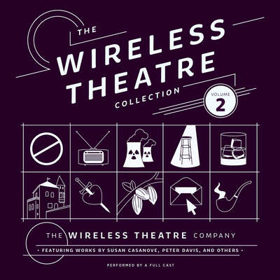 The Wireless Theatre Collection, Vol. 2 Audiobook, by the Wireless Theatre Company