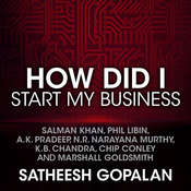 How Did I Start My Business Audiobook, by Satheesh Gopalan