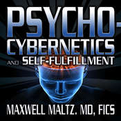 Psycho-Cybernetics and Self-Fulfillment: The Pscycho-Cybernetics Mastery Series Audiobook, by Maxwell Maltz