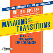 Managing Transitions, 2nd Edition: Making the Most of Change, by William Bridges