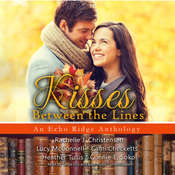 Kisses between the Lines: An Echo Ridge Anthology Audiobook, by Rachelle J. Christensen, Lucy McConnell, Cami Checketts, Heather  Tullis, Connie E.  Sokol