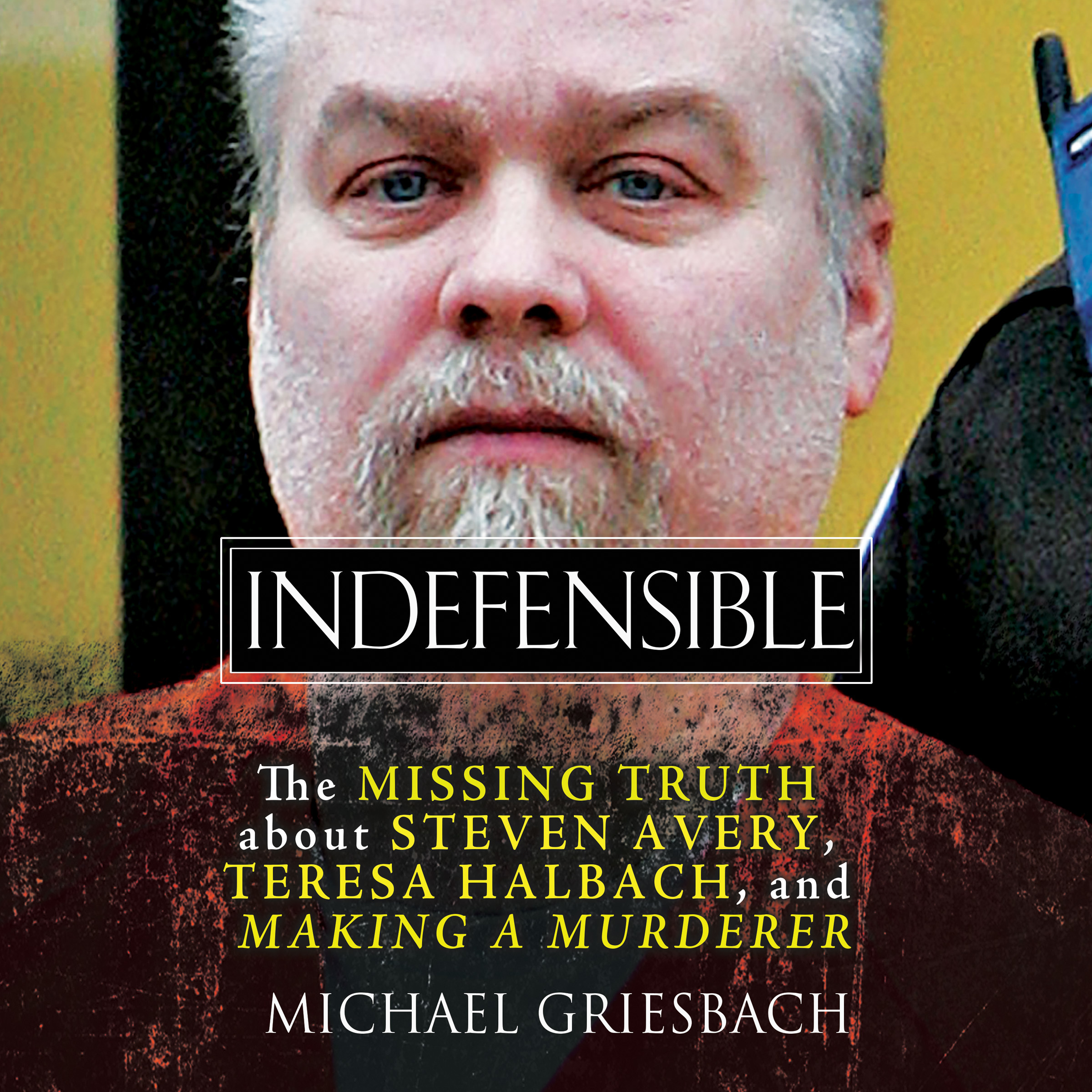 Printable Indefensible: The Missing Truth about Steven Avery, Teresa Halbach, and Making a Murderer Audiobook Cover Art