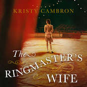 The Ringmasters Wife Audiobook, by Kristy Cambron