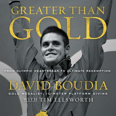 Greater Than Gold: From Olympic Heartbreak to Ultimate Redemption Audiobook, by David Boudia