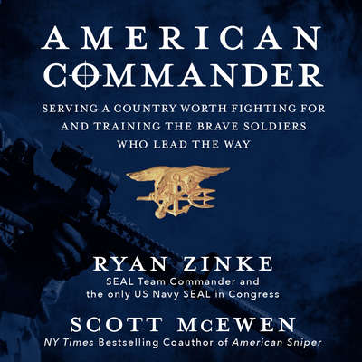 American Commander: Serving a Country Worth Fighting For and Training the Brave Soldiers Who Lead the Way Audiobook, by Ryan Zinke