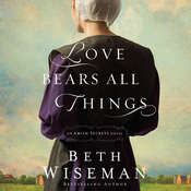 Love Bears All Things: An Amish Secrets Novel Audiobook, by Beth Wiseman, Beth Wiseman