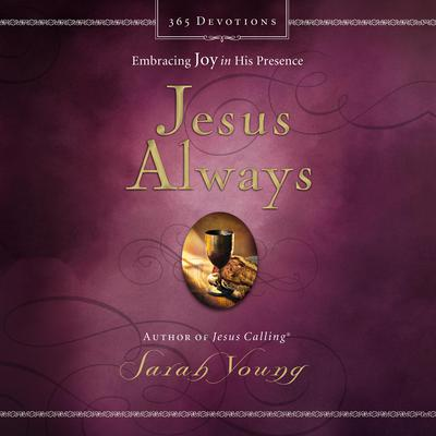 Jesus Always: Embracing Joy in His Presence Audiobook, by Sarah Young