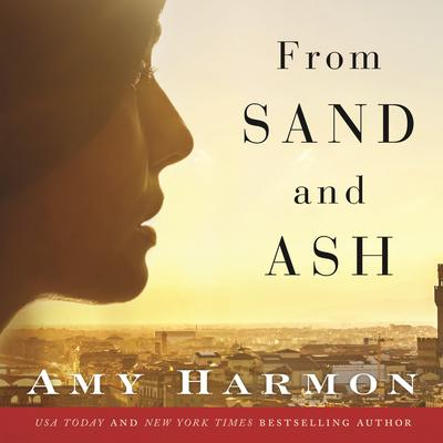 From Sand and Ash Audiobook, by Amy Harmon