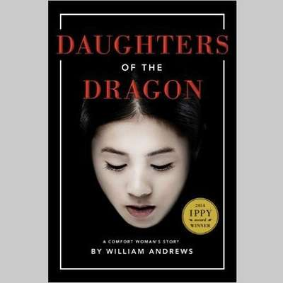 Daughters of the Dragon: A Comfort Womans Story Audiobook, by William Andrews