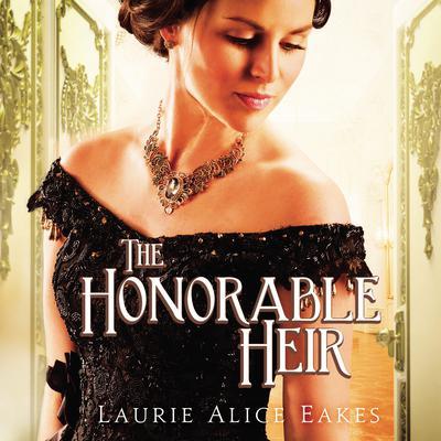 The Honorable Heir Audiobook, by Laurie Alice Eakes