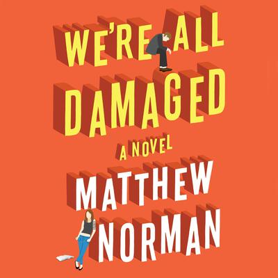 Were All Damaged Audiobook, by Matthew Norman