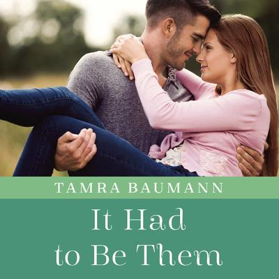 It Had to Be Them Audiobook, by Tamra Baumann