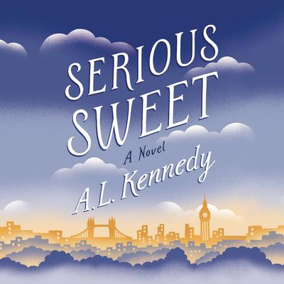Serious Sweet Audiobook, by A. L. Kennedy