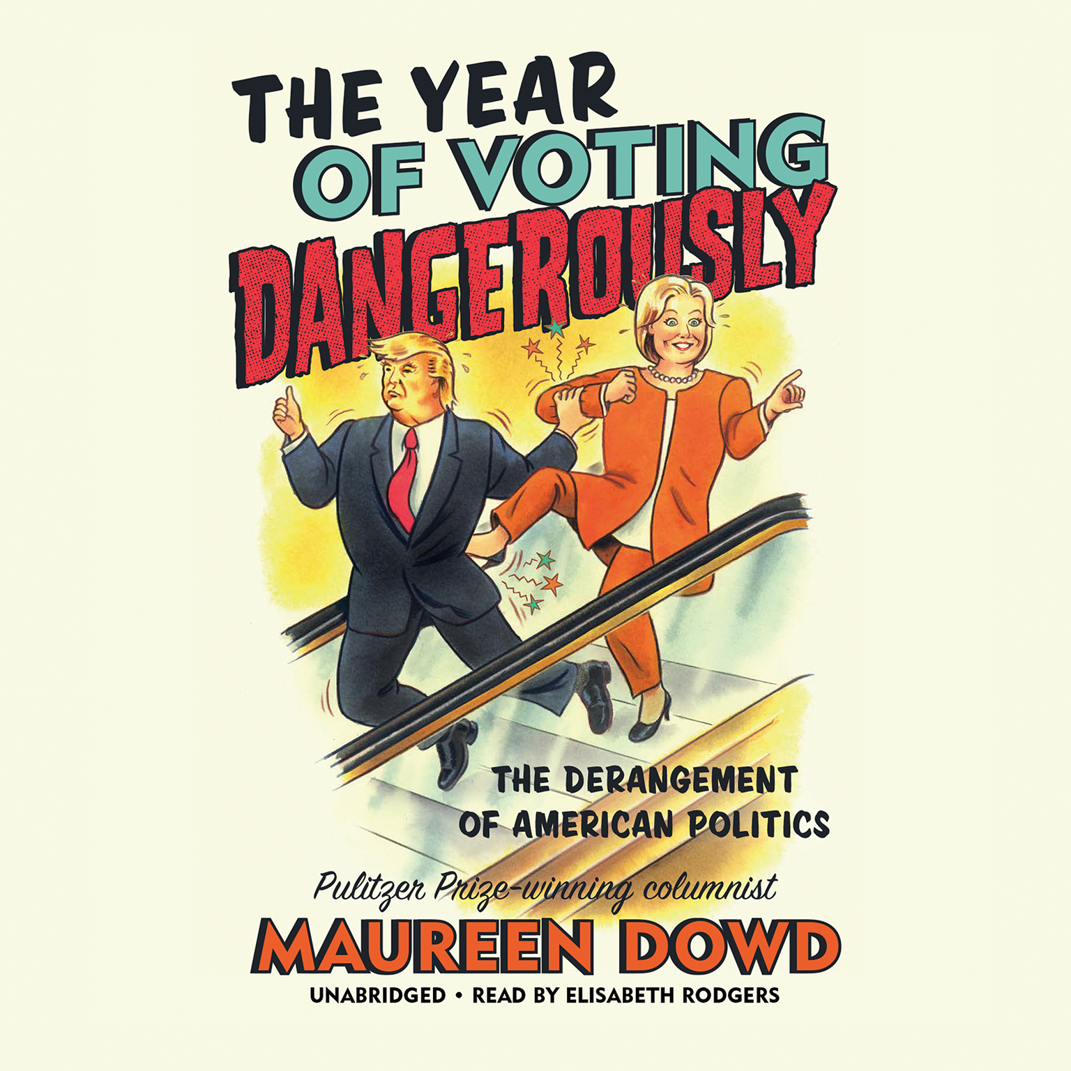 Printable The Year of Voting Dangerously: The Derangement of American Politics Audiobook Cover Art