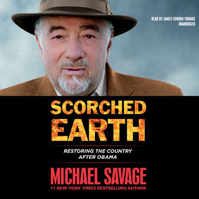 Scorched Earth: Restoring the Country after Obama Audiobook, by Michael Savage