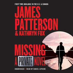 Missing: A Private Novel Audiobook, by James Patterson, Kathryn Fox
