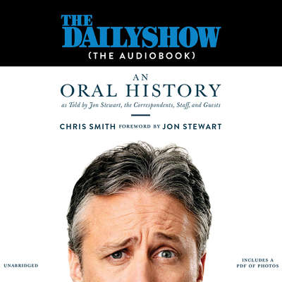 The Daily Show (The AudioBook): An Oral History as Told by Jon Stewart, the Correspondents, Staff and Guests Audiobook, by Jon Stewart