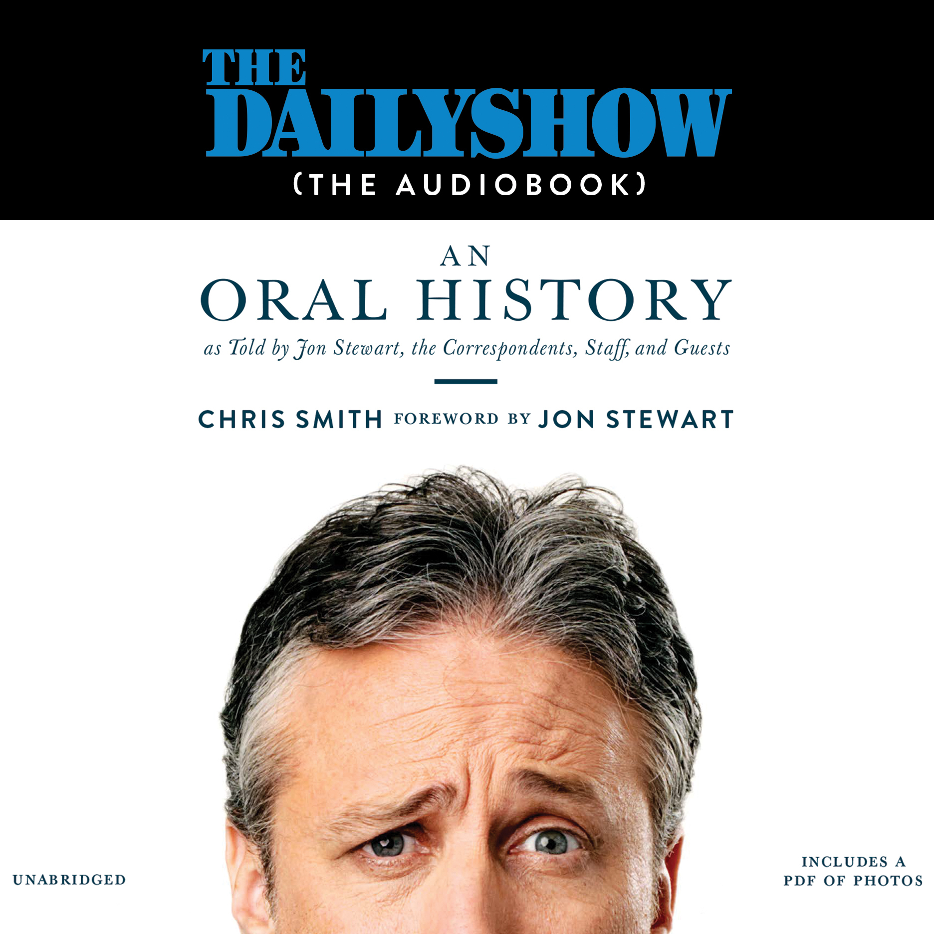 Printable The Daily Show (The AudioBook): An Oral History as Told by Jon Stewart, the Correspondents, Staff and Guests Audiobook Cover Art