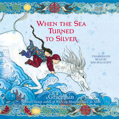 When the Sea Turned to Silver Audiobook, by Grace Lin