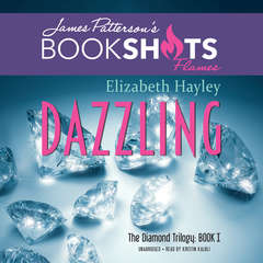 Dazzling: The Diamond Trilogy, Book I Audiobook, by Elizabeth Hayley