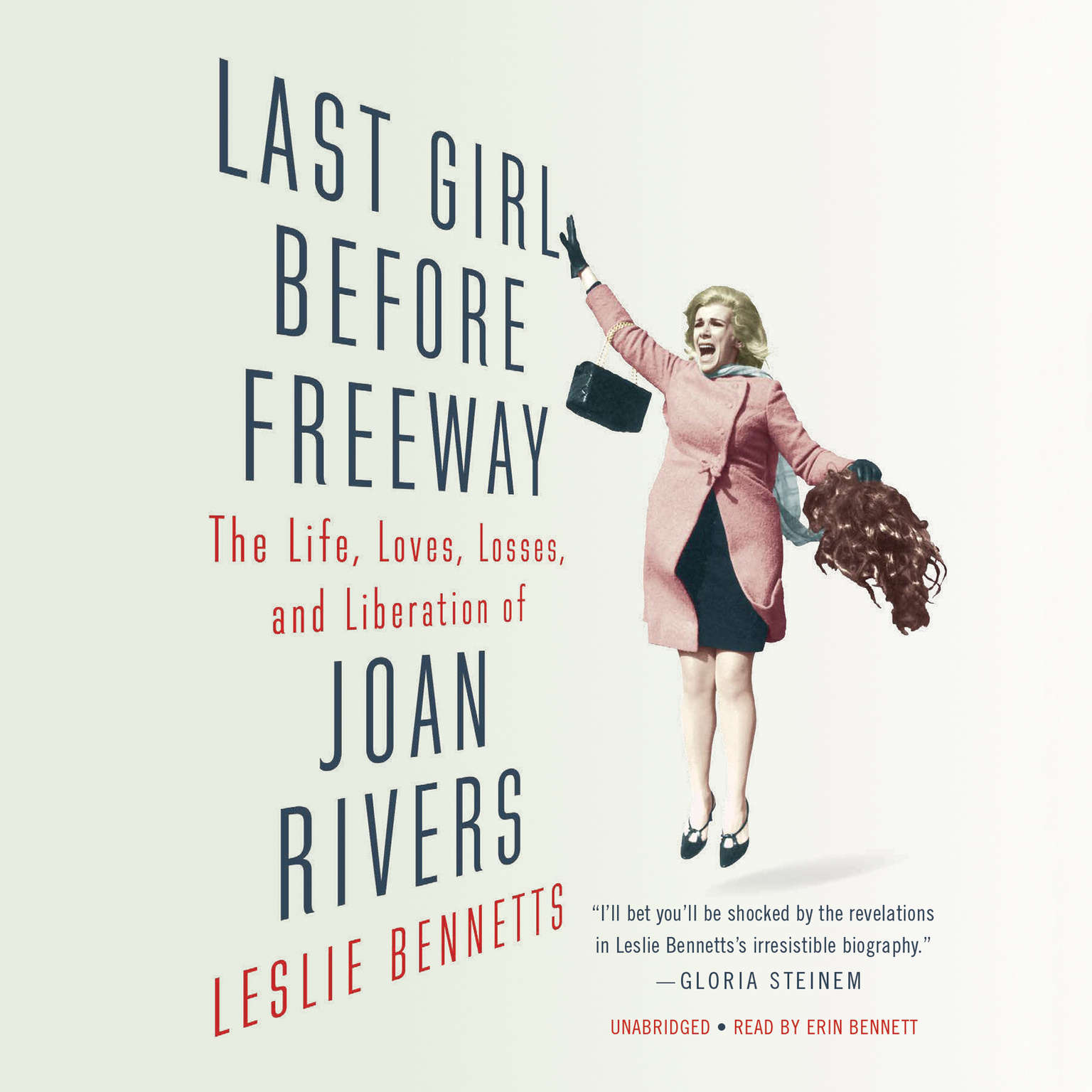 Printable Last Girl before Freeway: The Life, Loves, Losses, and Liberation of Joan Rivers Audiobook Cover Art