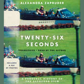 Twenty-Six Seconds: A Personal History of the Zapruder Film Audiobook, by Alexandra Zapruder