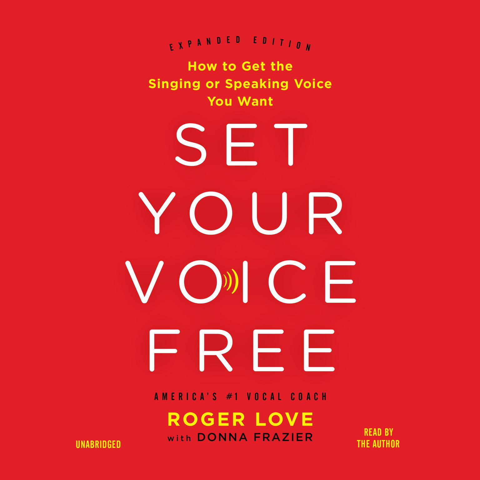 Printable Set Your Voice Free: How to Get the Singing or Speaking Voice You Want Audiobook Cover Art