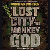The Lost City of the Monkey God: A True Story Audiobook, by Douglas Preston