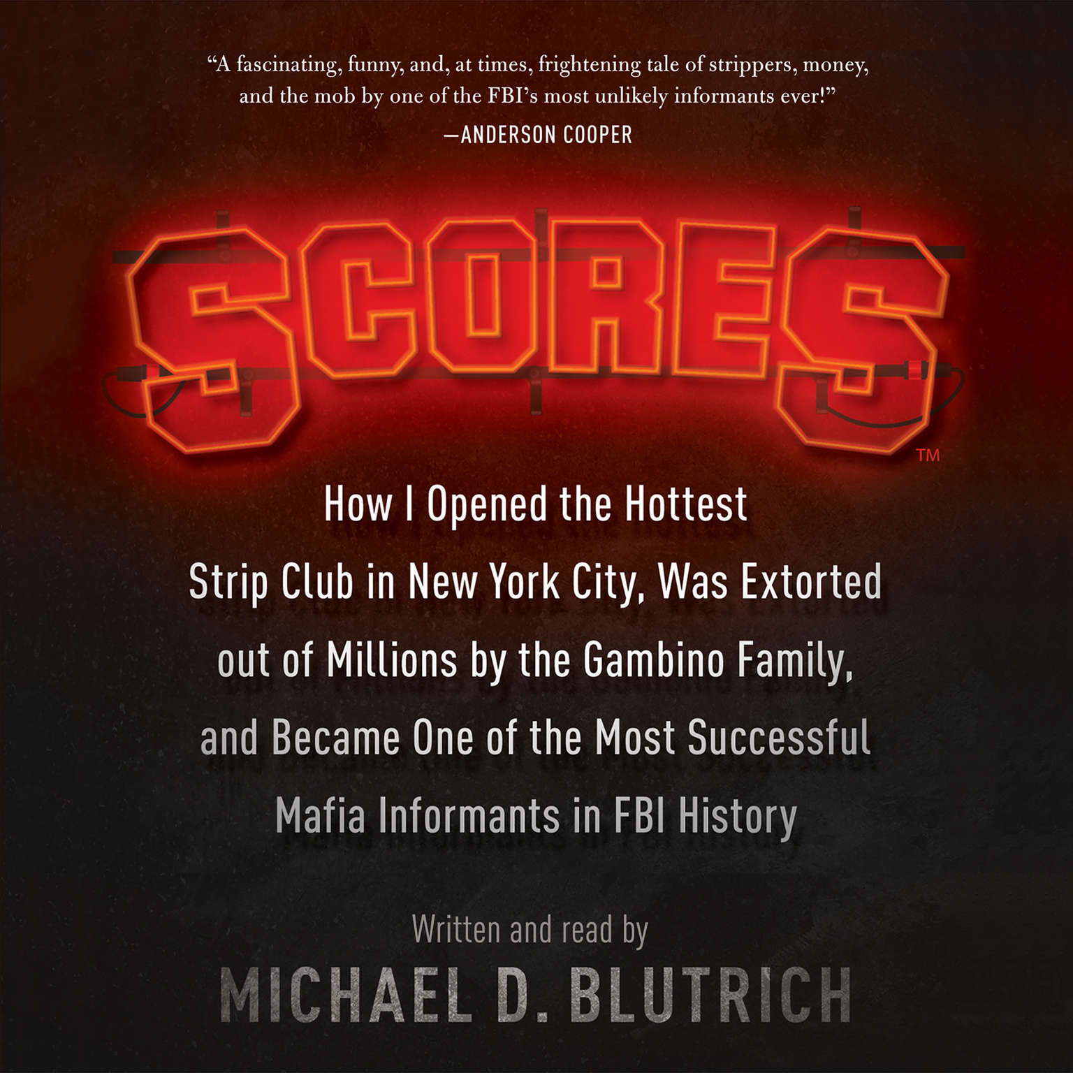 Printable Scores: How I Opened the Hottest Strip Club in New York City, Was Extorted out of Millions by the Gambino Family, and Became One of the Most Successful Mafia Informants in FBI History Audiobook Cover Art