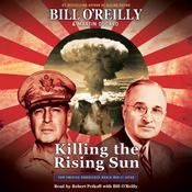 Killing the Rising Sun: How America Vanquished World War II Japan, by Bill O'Reilly, Bill O'Reilly, Martin Dugard