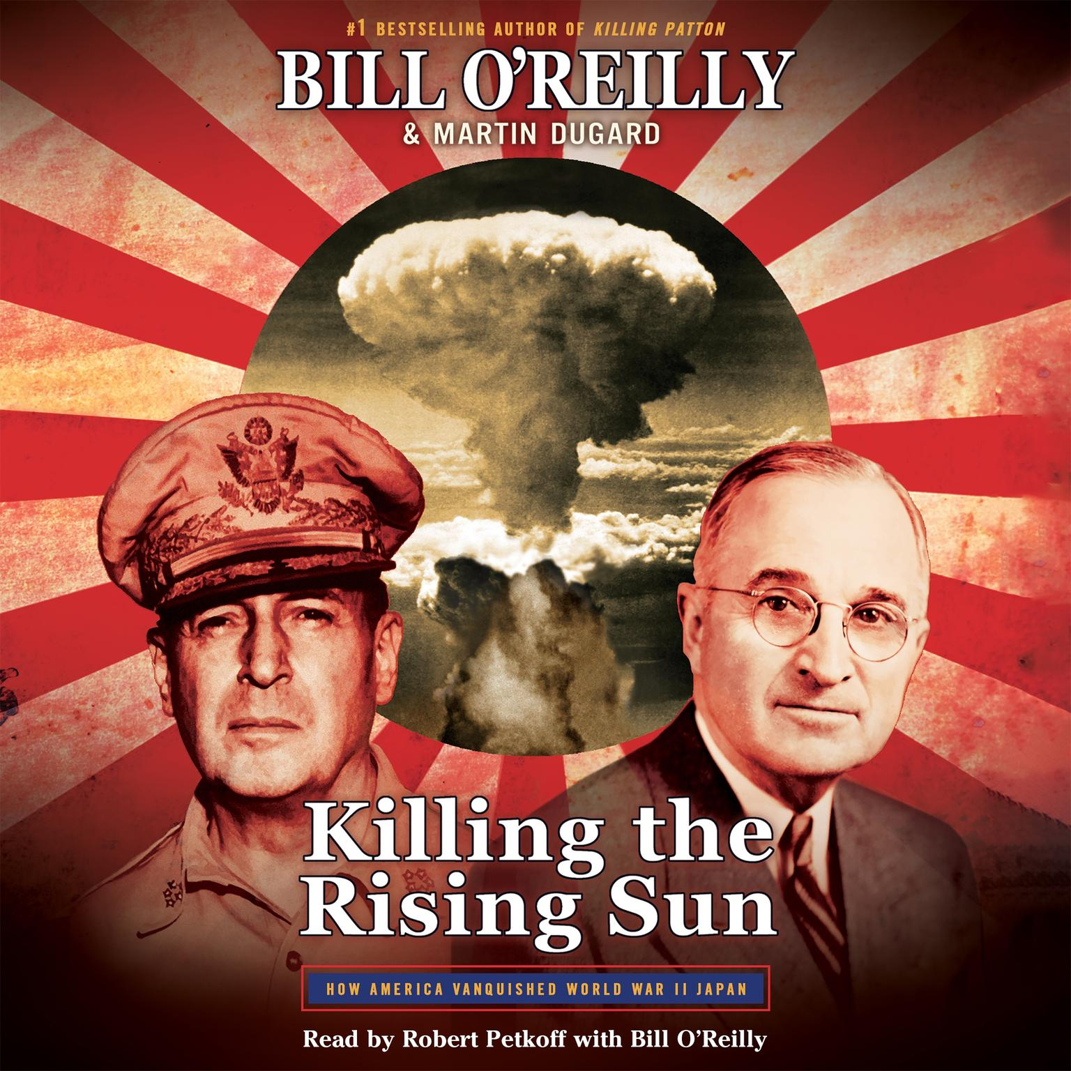 Printable Killing the Rising Sun: How America Vanquished World War II Japan Audiobook Cover Art