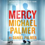 Mercy: A Novel Audiobook, by Michael Palmer, Daniel Palmer