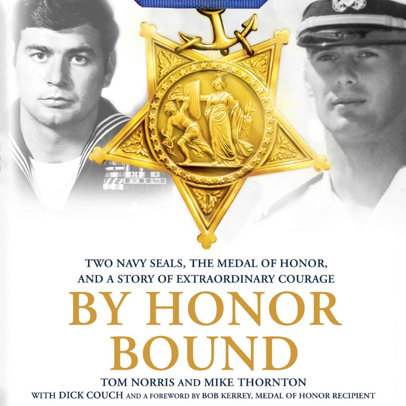 Printable By Honor Bound: Two Navy SEALs, the Medal of Honor, and a Story of Extraordinary Courage Audiobook Cover Art