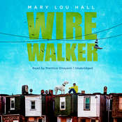 Wirewalker, by Mary Lou Hall