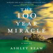 The 100 Year Miracle: A Novel, by Ashley Ream