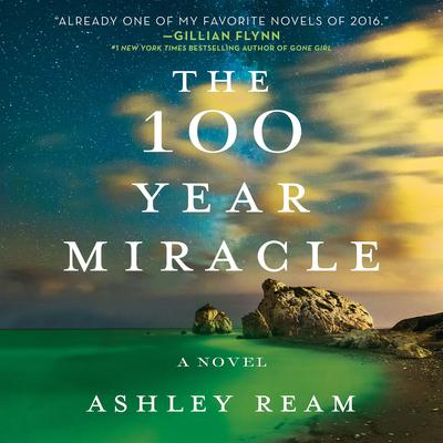 The 100 Year Miracle: A Novel Audiobook, by Ashley Ream