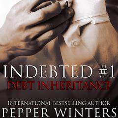 Debt Inheritance Audiobook, by Pepper Winters